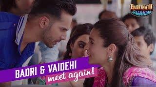 Badri and Vaidehi meet again! | Badrinath Ki Dulhania | Varun Dhawan | Alia Bhatt