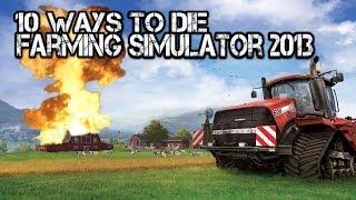 getlinkyoutube.com-10 WAYS TO DIE Farming simulator 2013 1080p