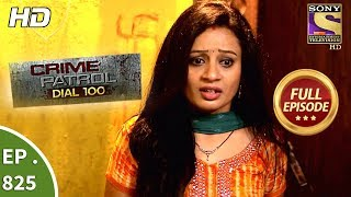Crime-Patrol-Dial-100-Ep-825-Full-Episode-20th-July-2018 width=