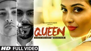Queen FULL VIDEO Song | Zack Knight | Raxstar | T-Series