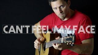 Can't Feel My Face - The Weeknd | Fingerstyle Guitar Interpretation