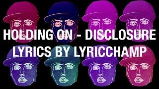 getlinkyoutube.com-Holding On - Disclosure Ft. Gregory Porter Lyrics Video