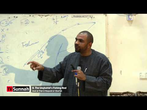 8  The Mujtahid's Fishing Rod - Usul al Fiqh & Maqasid Shari'ah