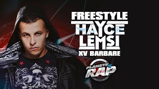 Hayce Lemsi feat. XV Barbare freestyle Planète Rap.