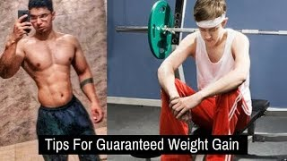 Tips For Guaranteed Weight Gain | How to Gain Weight Quickly | fast weight gain tips