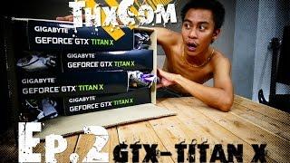 getlinkyoutube.com-Gigabyte Geforce GTX Titan X 3way SLI รีวิว by ThxCom [ 4K ]