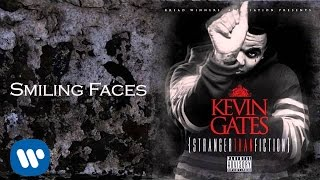 Kevin Gates - Smiling Faces