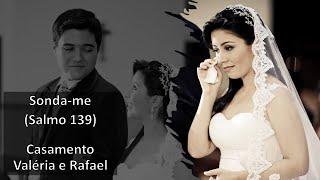 getlinkyoutube.com-Sonda-me (Salmo 139) Casamento Valéria e Rafael - 23/10/2010