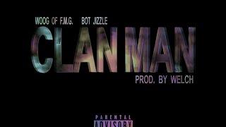 #DJJTDADONEXCLUSIVE - F.M.G. (@DA_FACEIMAKE) FT BOT JIZZLE - CLAN MAN [PROD BY @WELCH]