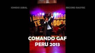 09 CON TODO MI CORAZON - COMANDO GAF -  PERU - Domingo 15/09/13