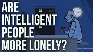 Are Intelligent People More Lonely?