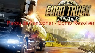 getlinkyoutube.com-Erro Parou de Funcionar Euro Truck Simulator 2 - Como Resolver