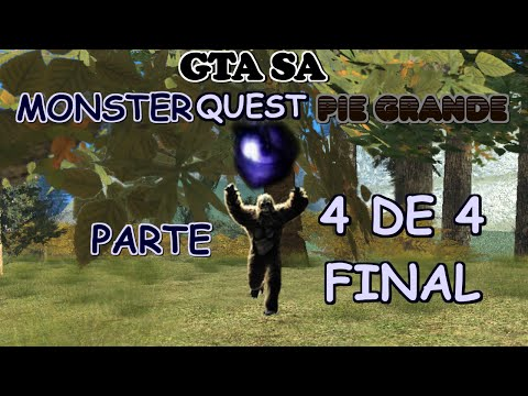 Monsterquest Pie grande GTA San Andreas Parte 4 de 4 FINAL