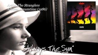 getlinkyoutube.com-Always The Sun - The Stranglers (1986) FLAC Audio HD 1080p Video ~MetalGuruMessiah~