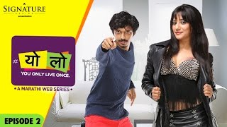 YOLO – Mystery Girl   Ep 02   S 01   New Marathi Web Series   Romantic Comedy   Sony LIV   HD