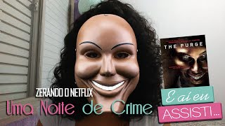 getlinkyoutube.com-The Purge: Uma Noite de Crime | Zerando o NETFLIX #02