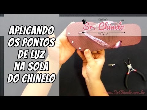 Como aplicar os pontos de luz no chinelo - Videoaula Sr. Chinelo