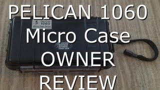 pelican 1060 micro case owner review. great case for throwing in a bag or backpack