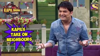 Kapil's Take On Neighbours - The Kapil Sharma Show