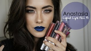 NEW Anastasia Beverly Hills Liquid Lipsticks Fall 2015 SWATCHES + review | Melissa Alatorre