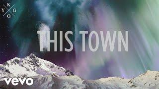 Kygo - This Town (Lyric) ft. Sasha Sloan width=