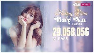 getlinkyoutube.com-Hương Đêm Bay Xa | Hari Won | Official Music Video | Nhạc trẻ hay