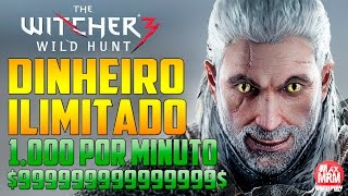 getlinkyoutube.com-The Witcher 3 - DINHEIRO INFINITO ( $ 1.000 por minuto ) [ Unlimited Money Exploit ]