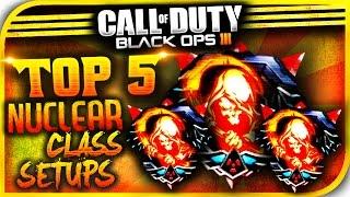 """getlinkyoutube.com-Top 5 """"BEST CLASS SETUPS FOR NUCLEARS!"""" - """"Top 5 Best Class-Setups Black Ops 3!"""" (BO3 BEST CLASS)"""