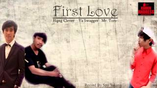 getlinkyoutube.com-[ First Love ] By Hqng Clever,Ya Swagger,Mr.ToRo ♔