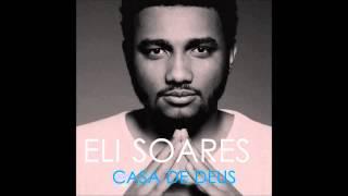 getlinkyoutube.com-Eli Soares   Casa de Deus CD Completo