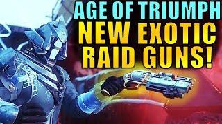 Destiny: NEW EXOTIC RAID GUNS! NEW BUFFS & NERFS! | Age of Triumph