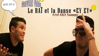 getlinkyoutube.com-Le Raî et La danse EY EY || الراي و رقصة الآي آي || ADEL SWEEZY