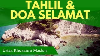 Tahlil & Doa Selamat - Ustaz Khuzaimi Maslori