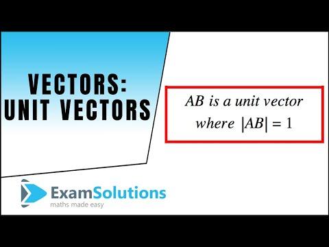 Vectors : Unit Vectors : ExamSolutions