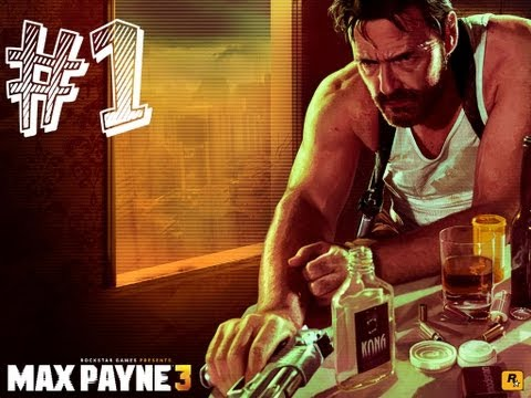 Max Payne 3 : Gameplay Walkthrough  - Part 1 - Chapter 1 PC Ultra Settings