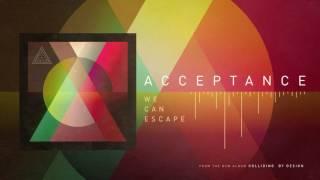 Acceptance - We Can Escape