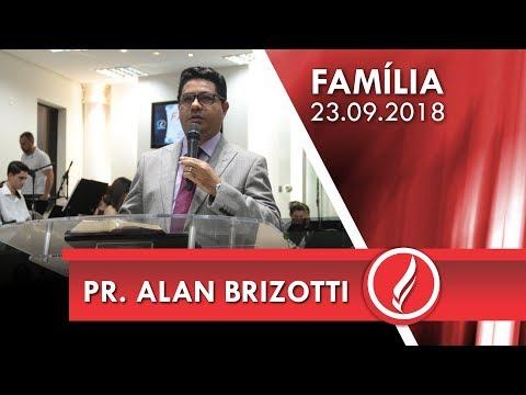 Culto da Família - Pr. Alan Brizotti - 23 09 2018