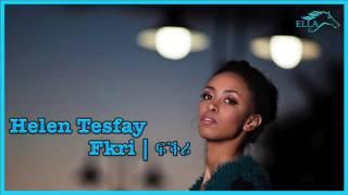 getlinkyoutube.com-Helen Tesfay - Fkri   ፍቕሪ - New Eritrean Music 2017 - Ella Records