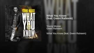 getlinkyoutube.com-Young Moose - What You Know (feat. Gwen Raheem)