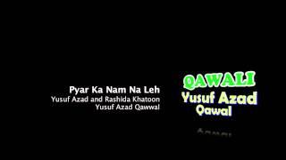 getlinkyoutube.com-Pyar Ka Nam Na Leh - Yusuf Azad and Rashida Khatoon