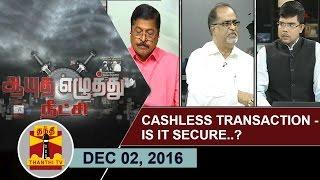 getlinkyoutube.com-(02/12/2016) Ayutha Ezhuthu Neetchi | Cashless Transaction - Is it secure..? | Thanthi TV
