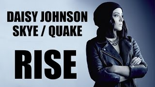 Daisy Johnson / Skye / Quake - Rise