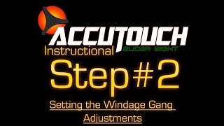 getlinkyoutube.com-Learning the Accutouch Step #2: Setting the Windage Gang Adjustments
