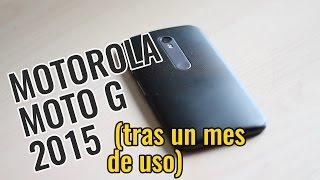 getlinkyoutube.com-Motorola Moto G 3 2015 tras un mes de uso | Opniones