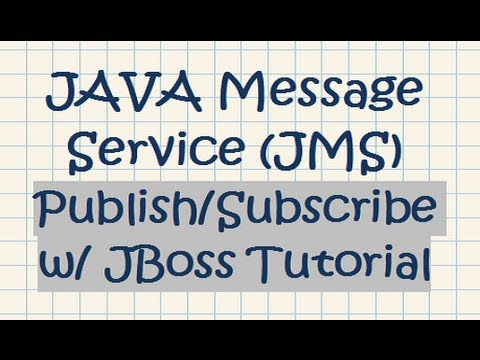 JAVA Messaging Service (JMS) Publish/Subscribe w/ JBoss Tutorial