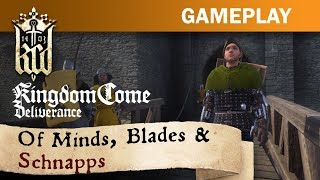 """Kingdom Come: Deliverance - """"Of Minds, Blades and Schnapps!"""" Gameplay"""