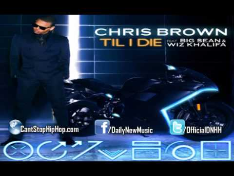 Chris Brown - Till I Die ft. Big Sean & Wiz Khalifa | CantStopHipHop.com