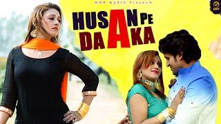 Husan Pe Daka || New Haryanvi Latest Video Song 2016 || Mor Music Video Song || Mahi & Manjeet