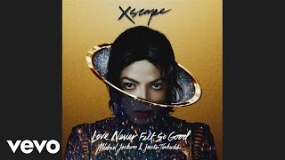 Michael Jackson - Love Never Felt So Good (ft. Justin Timberlake)
