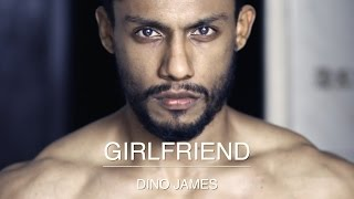 Dino James   Girlfriend [Official Video]